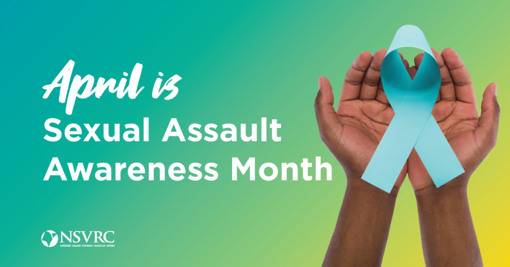 Sexual Assault Awareness Month banner with a background that is teal and green and reads April Is Sexual Assault Awareness Month. A pair of hands holds a teal ribbon.